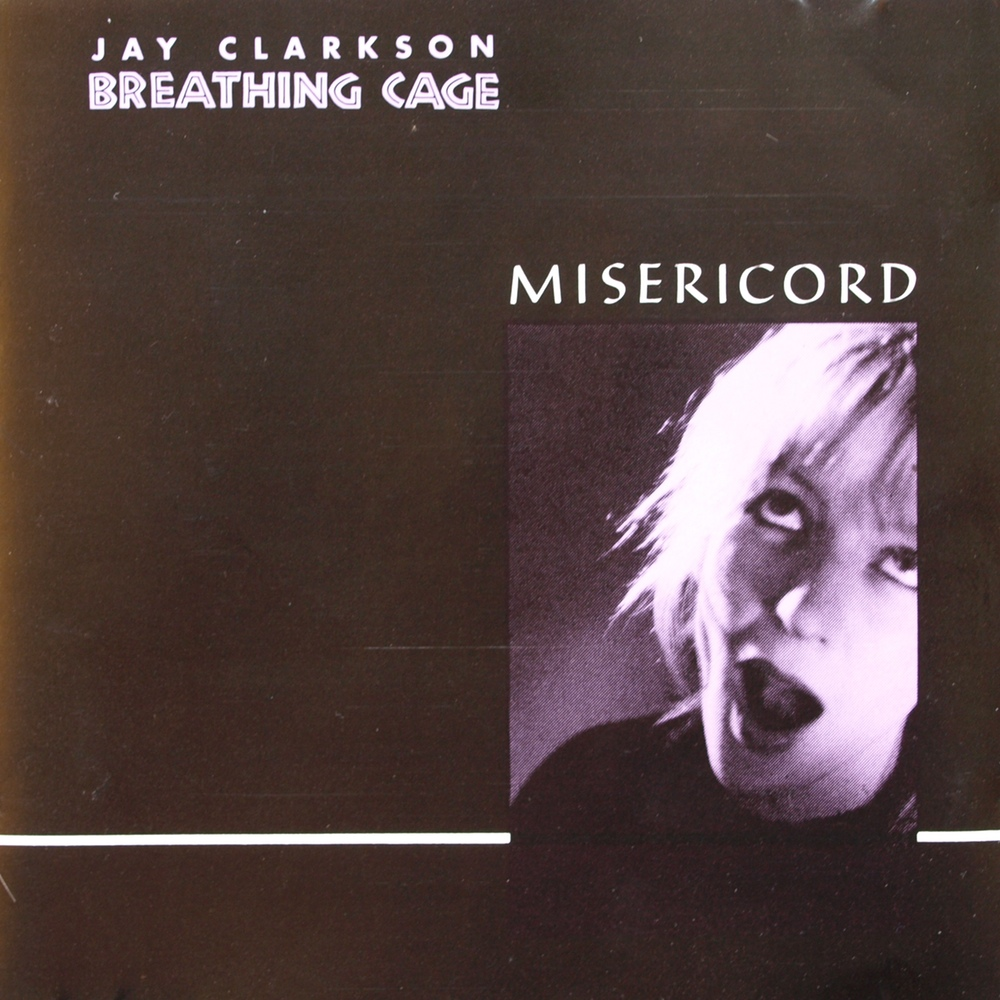 Jay Clarkson / Breathing Cage: Misericord
