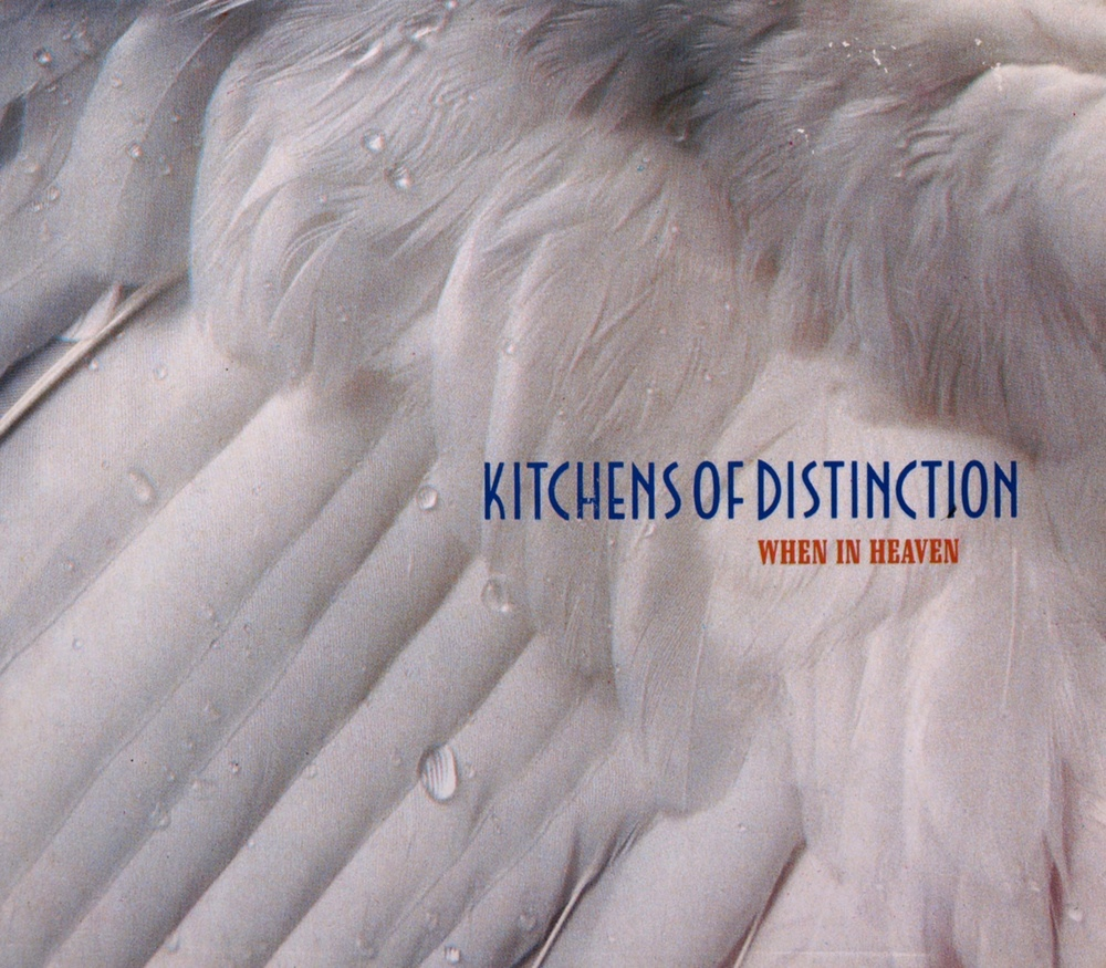 Kitchens Of Distinction: When In Heaven